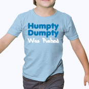 Humpty Dumpty Was Pushed - Heavy cotton toddler t-shirt