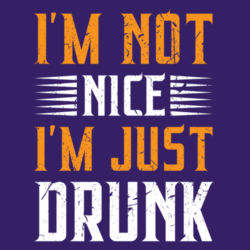 I'm Not Nice, I'm Just Drunk - Softstyle™ women's ringspun t-shirt Design