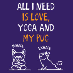 What I love is Pug Yoga - Softstyle™ women's ringspun t-shirt Design
