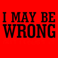 I May Be Wrong Design