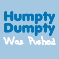 Humpty Dumpty Was Pushed - Heavy cotton toddler t-shirt Design