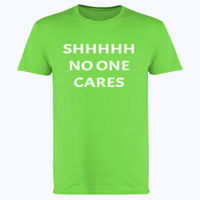 SHHHHH No one cares - Softstyle™ adult ringspun t-shirt Thumbnail
