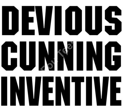 Devious, Cunning, Inventive
