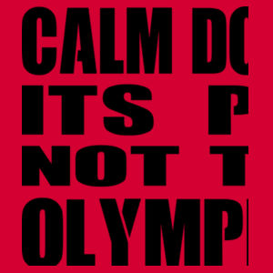 Calm Down Its PE Not The Olympics - Softstyle™ adult ringspun t-shirt Design