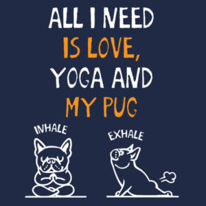What I love is Pug Yoga - Softstyle™ adult ringspun t-shirt Design