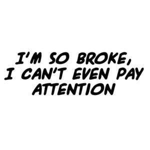 I'm So Broke!  - Car Bumper Sticker Design