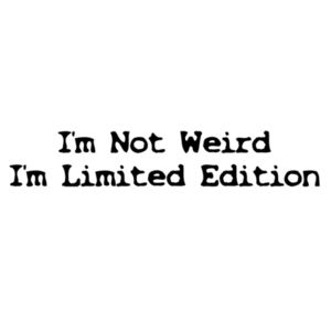I'm Not Weird I'm Limited Edition - Horizontal Wall Sticker Design