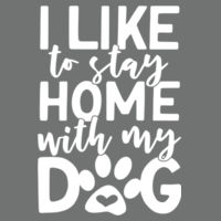 I like to stay home with my dog - Softstyle® women's deep scoop t-shirt Design