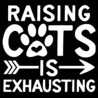 Raising Cats Is Exhausting - A4 120 page Hardback Notebook  Design