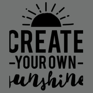 Create Your Own Sunshine - Softstyle® women's deep scoop t-shirt Design