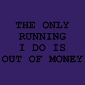 The only running I do - Softstyle™ women's ringspun t-shirt Design