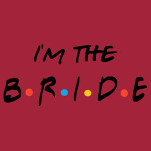 Friends Style - I'm The Bride - Lady-fit strap tee Design