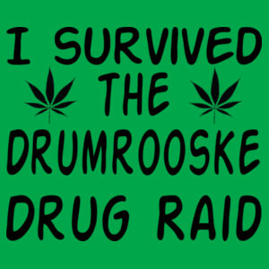 I survived the Drumrooske drug raid - Softstyle™ adult ringspun t-shirt Design