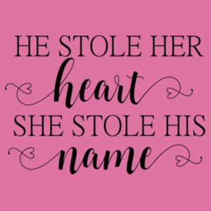 He stole her heart so she stole his name - Softstyle™ adult ringspun t-shirt Design