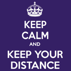 Keep Calm and Keep Your Distance - Softstyle™ women's ringspun t-shirt Design