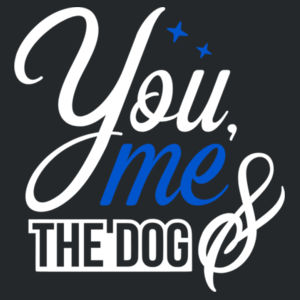 You Me And The Dog - Softstyle™ adult ringspun t-shirt Design