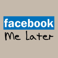 Facebook Me Later Design