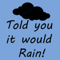 Told you it would rain! Design