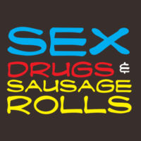 Sex Drugs and Sausage Rolls Design