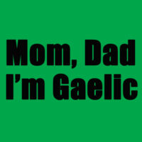 I'm Gaelic - Heavy Cotton 100% Cotton T Shirt Design