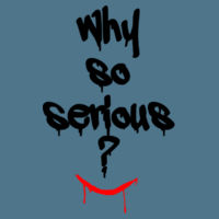 Why So Serious? - Softstyle™ women's ringspun t-shirt Design
