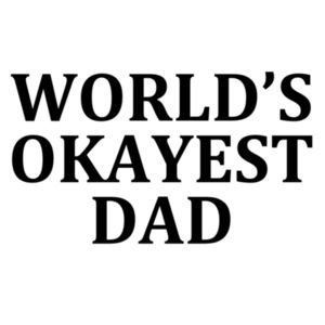 Worlds Okayest Dad  - Car Bumper Sticker Design