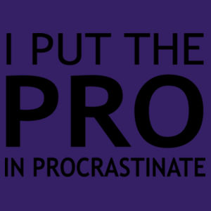 I Put The Pro In Procrastinate - Softstyle™ adult ringspun t-shirt Design