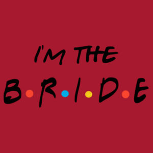 Friends Style - I'm The Bride - Softstyle™ adult ringspun t-shirt - Softstyle™ women's tank top Design