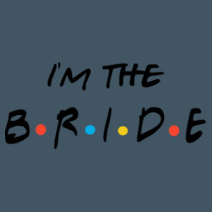 Friends Style - I'm The Bride - Softstyle™ adult ringspun t-shirt - Softstyle™ women's deep scoop t-shirt Design