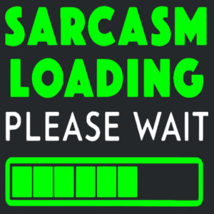 Sarcasm Loading Please Wait - Softstyle™ adult ringspun t-shirt Design