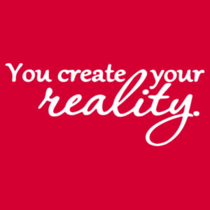 You Create Your Reality - Softstyle™ adult ringspun t-shirt Design