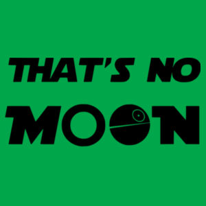 That's No Moon - Softstyle™ adult ringspun t-shirt Design