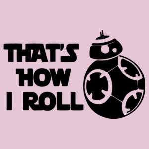 That's How I Roll - Softstyle™ women's ringspun t-shirt Design