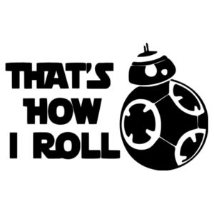 That's How I Roll - Softstyle™ adult ringspun t-shirt Design