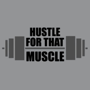 Hustle for that Muscle - Softstyle™ adult ringspun t-shirt Design