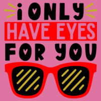 I only Have Eyes For You  - Softstyle™ women's ringspun t-shirt Design