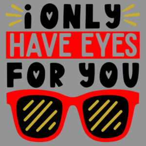 I only Have Eyes For You  - Softstyle™ adult ringspun t-shirt Design