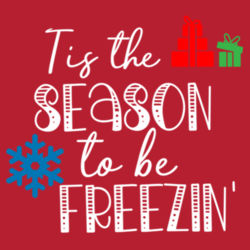 Tis The Season To Be Freezin' - Street hoodie Design