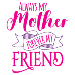 Always My Mother, Forever My Friend - Sticker Bottle Label Design