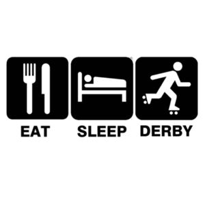 Eat Sleep Derby Design