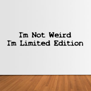 I'm Not Weird I'm Limited Edition - Horizontal Wall Sticker Thumbnail