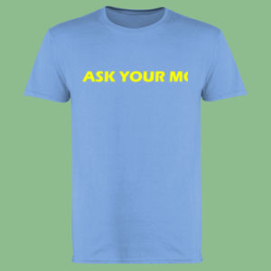 Ask Your Mother - Softstyle™ adult ringspun t-shirt Thumbnail