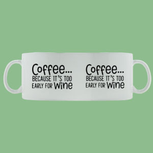 Too early for wine - Mug - Ceramic 11oz Thumbnail