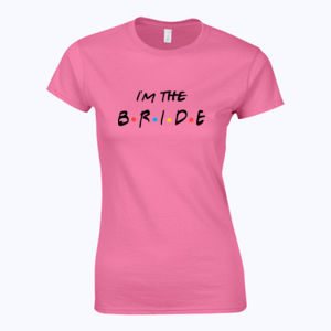 Friends Style - I'm The Bride - Softstyle™ women's ringspun t-shirt Thumbnail