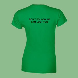 Dont Follow Me, I am lost too - Softstyle™ women's ringspun t-shirt Thumbnail