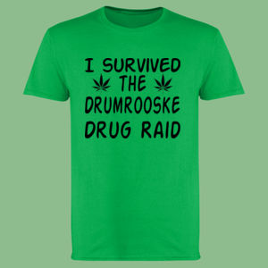 I survived the Drumrooske drug raid - Softstyle™ adult ringspun t-shirt Thumbnail