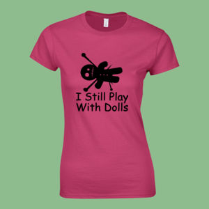 I still play with dolls - Softstyle™ women's ringspun t-shirt Thumbnail
