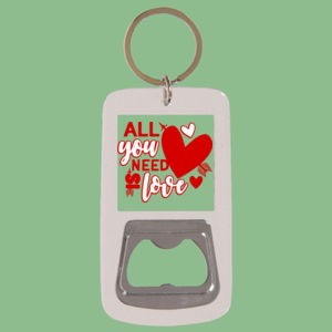 All you Need is Love  - Keyring with Bottle Opener Thumbnail