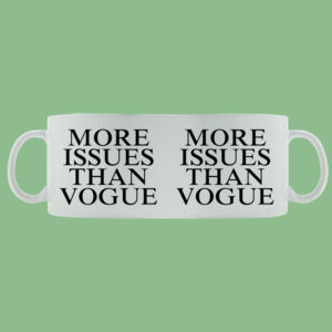 More Issues Than Vogue - Mug - Ceramic 11oz Thumbnail