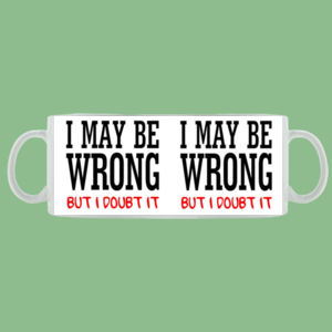 I May Be Wrong - Mug - Ceramic 11oz Thumbnail